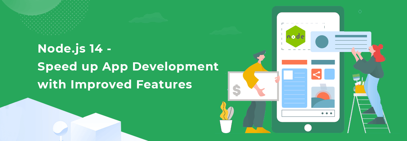 Node.js 14 - Speed up App Development with Improved Features Content Image